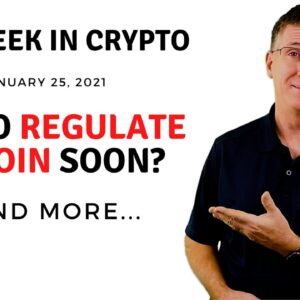 🔴 US to Regulate Bitcoin Soon? | This Week in Crypto - Jan 25, 2021