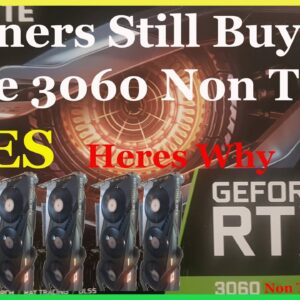 3060 Non Ti Release Miners Are Still Buying This Card!! Heres Why