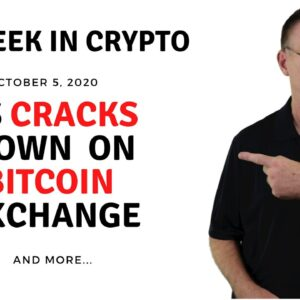 🔴 US Cracks Down on Bitcoin Exchange | This Week in Crypto - Oct 5, 2020
