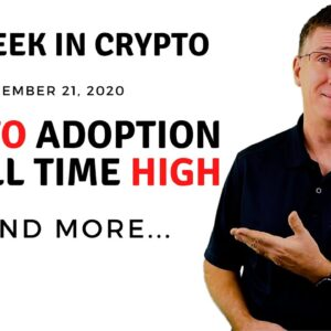 🔴 Crypto Adoption at All Time High | This Week in Crypto - Dec 21, 2020
