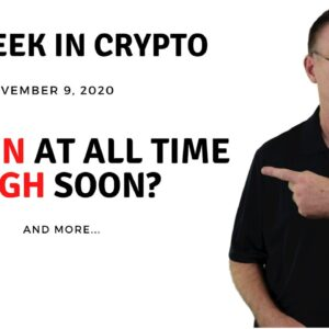 🔴 Bitcoin At All Time High Soon?? | This Week in Crypto - Nov 9, 2020