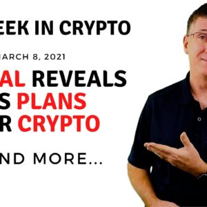 🔴 PayPal Reveals Its Plans for Crypto  | This Week in Crypto - Mar 8, 2021