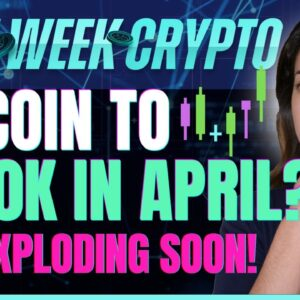 Bitcoin to $100K in April? (ETH Exploding Soon!) - Last Week Crypto