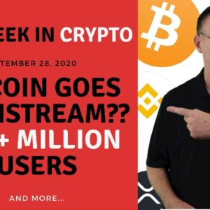 🔴 Bitcoin Goes Mainstream?? 100+ Million Users | This Week in Crypto - Sep 28, 2020