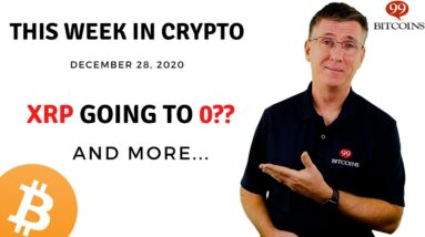 🔴 XRP Going to 0?? | This Week in Crypto - Dec 28, 2020