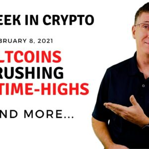 🔴Altcoins Crushing All-Time-Highs | This Week in Crypto - Feb 8, 2021