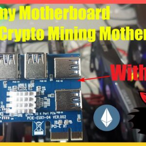 How To Turn Any MB Into A Crypto Mining MB