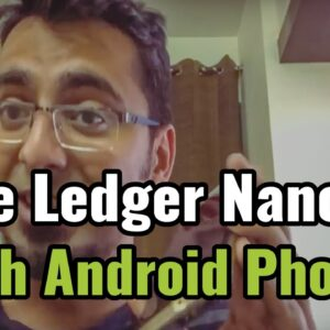 How to Use Ledger Nano S Bitcoin Wallet with Android Phone