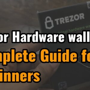 How to use Trezor Hardware wallet- Complete Guide for Beginners
