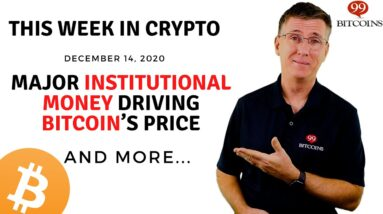 🔴 MAJOR Institutional Money Driving Bitcoin's Price | This Week in Crypto - Dec 14, 2020