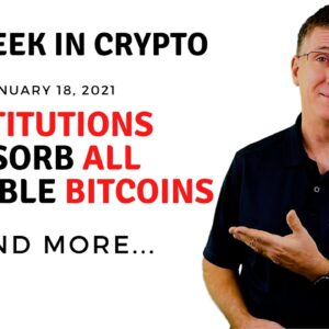 🔴 Institutions Absorb All Available Bitcoins | This Week in Crypto - Jan 18, 2021