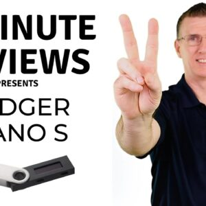 Ledger Nano S Review in 2 minutes (2021 Updated)