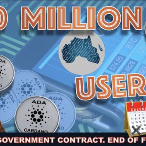 CARDANO IS ONBOARDING 100 MILLION USERS BY END OF FEBRUARY THANKS TO A MASSIVE GOVERNMENT CONTRACT.