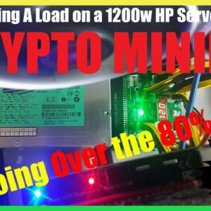 Loading Up My 1200w HP SERVER PSU Past The 80% Rule For Crypto Mining