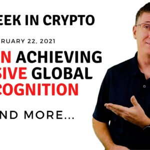 🔴 Bitcoin Achieving MASSIVE Global Recognition  | This Week in Crypto - Feb 22, 2021