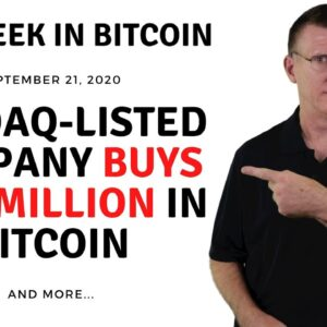 🔴 NASDAQ-Listed Company Buys $175M in Bitcoin | This Week in Bitcoin - Sep 21, 2020