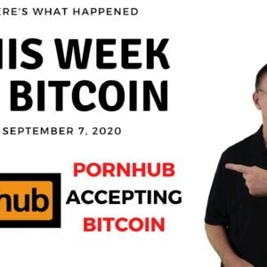 🔴Popular XXX Site, Pornhub, Now Accepting Bitcoin | This Week in Bitcoin - Sep 7, 2020
