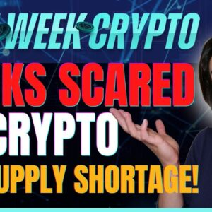 Banks Scared of Crypto (ETH Supply Shortage!) - Last Week Crypto