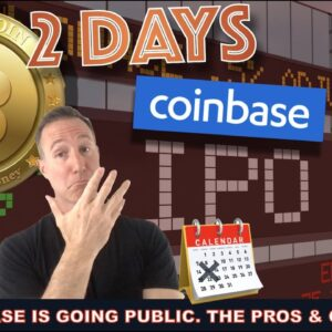 COINBASE IPO IS ALMOST HERE. HERE'S THE GOOD & THE BAD.