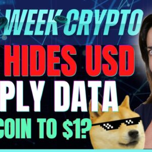 Fed Hides USD Supply Data (DogeCoin to $1?) - Last Week Crypto