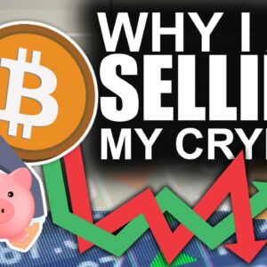 Why I'm Selling My Crypto (#1 Most Asked For Video)