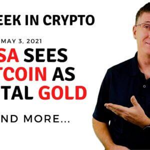 🔴 Visa Sees Bitcoin as Digital Gold | This Week in Crypto - May 3, 2021