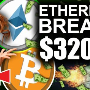 Ethereum Price Tops $3200 (Best Case For Future BITCOIN Gains)