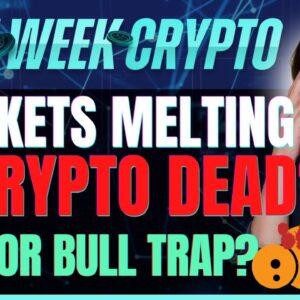 Markets Melting! Is Crypto Dead? Bear or Bull Trap?   Last Week Crypto