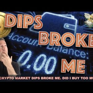 THE CRYPTO MARKET DIPS LEFT ME BROKE. HERE'S WHAT I'M DOING NEXT…