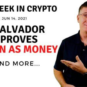 🔴 El Salvador Approves Bitcoin As Money | This Week in Crypto – Jun 14, 2021