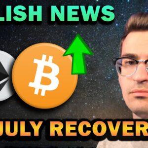 BULLISH NEWS - CRYPTO RECOVERY IN JULY?!?