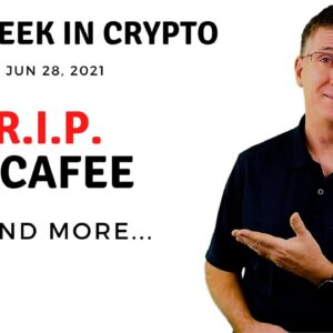 🔴 R.I.P. McAfee | This Week in Crypto – Jun 28, 2021
