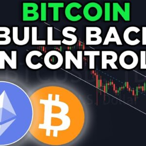 THE BITCOIN BULLS ARE BACK IN CONTROL! BITCOIN & ETHEREUM PRICE PREDICTION & ANALYSIS.