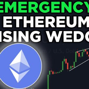 EMERGENCY: ETHEREUM RISING WEDGE ON THE 1HR! IMPORTANT ETHEREUM ANALYSIS &ETHEREUM PRICE PREDICTION