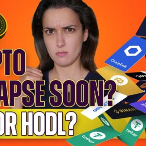 Crypto Collapse Soon? (Sell or Hodl?) - Beginners' Guide