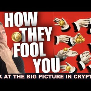 DON'T BE FOOLED. LOOK AT THE BIG PICTURE IN CRYPTO.