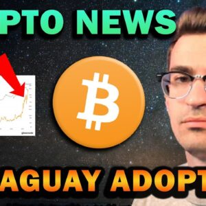 HUGE NEWS: PARAGUAY BITCOIN LEGAL TENDER AND MORE