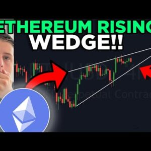 ETHEREUM RISING WEDGE PATTERN!!!!! [don't miss this!!]