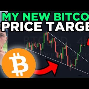 MY NEXT BITCOIN PRICE TARGET REVEALED!!! [must watch now]