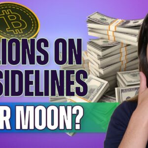 Trillions on the Sidelines! (Dip or Moon?) - Last Week Crypto