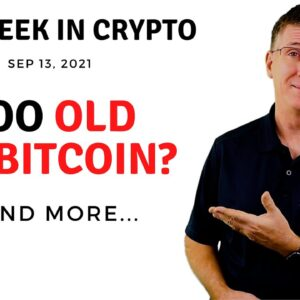 🔴 Too Old for Bitcoin? | This Week in Crypto – Sep 13, 2021