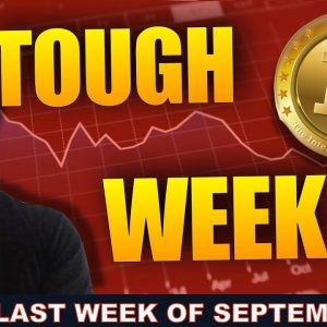 THIS LAST WEEK OF SEPTEMBER MIGHT BE THE TOUGHEST OF ALL FOR CRYPTO HOLDERS...