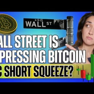 Wall Street is Suppressing Bitcoin! (BTC Short Squeeze?) - Last Week Crypto