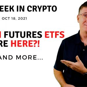 🔴 Bitcoin Futures ETFs Are Here?!   This Week in Crypto – Oct 18, 2021