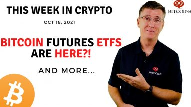 🔴 Bitcoin Futures ETFs Are Here?! | This Week in Crypto – Oct 18, 2021