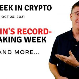 🔴 Bitcoin's Record-Breaking Week | This Week in Crypto – Oct 25, 2021