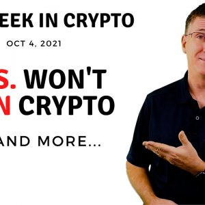 🔴 U.S. Won't Ban Crypto | This Week in Crypto – Oct 4, 2021